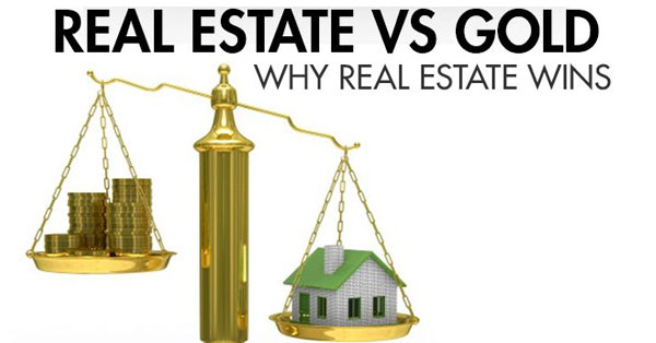 Real Estate Vs Gold – Why Real Estate Wins