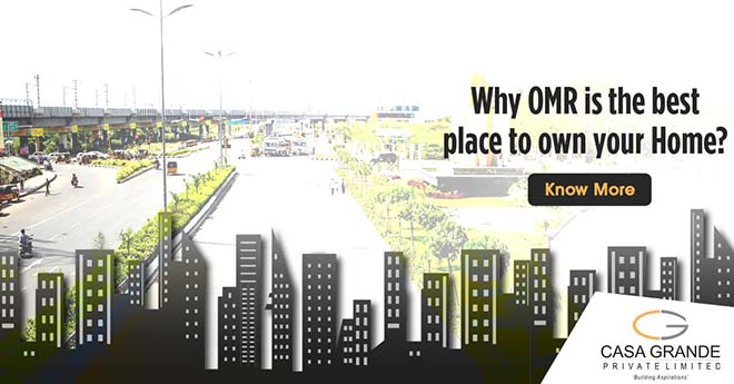 Why OMR is the best place to own your Home