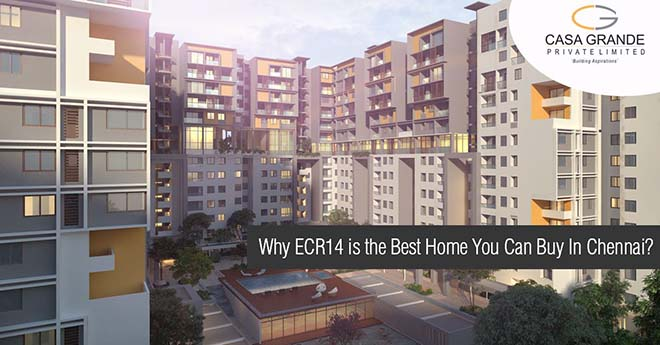 Why ECR14 is the Best Home You Can Buy in Chennai