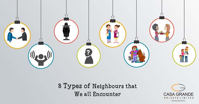 8 Types of Neighbours that we all Encounter