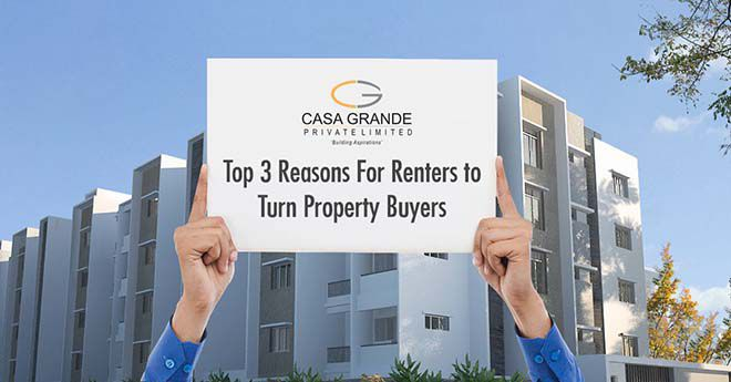 Top 3 Reasons for Renters to Turn Property Buyers