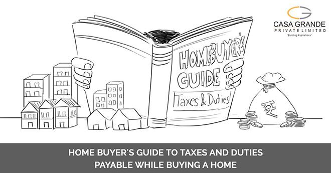 Home Buyer's Guide to Taxes and Duties Payable while Buying a Home