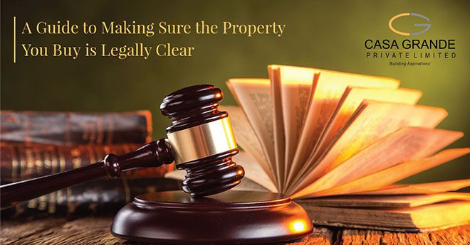A Guide to Making Sure the Property You Buy is Legally Clear