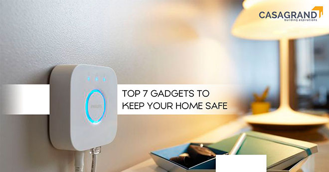 Top 7 gadgets to keep your home safe