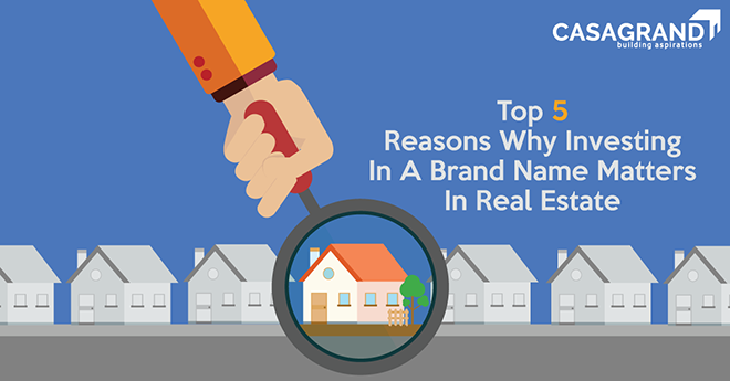 Top 5 reasons why investing in a brand name matters in real estate