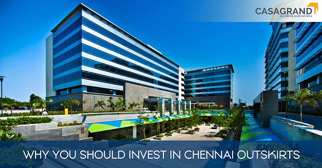 5 Reasons Why You Should Invest In the Outskirts of Chennai