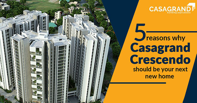 5 reasons why Casagrand Crescendo should be your next new home