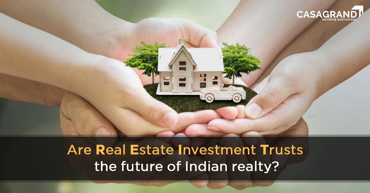 Are REITs (Real Estate Investment Trusts) the future of Indian realty?