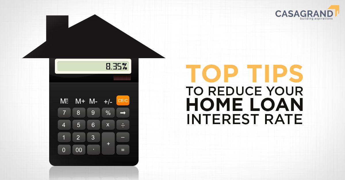 Top tips to reduce your home loan interest rate