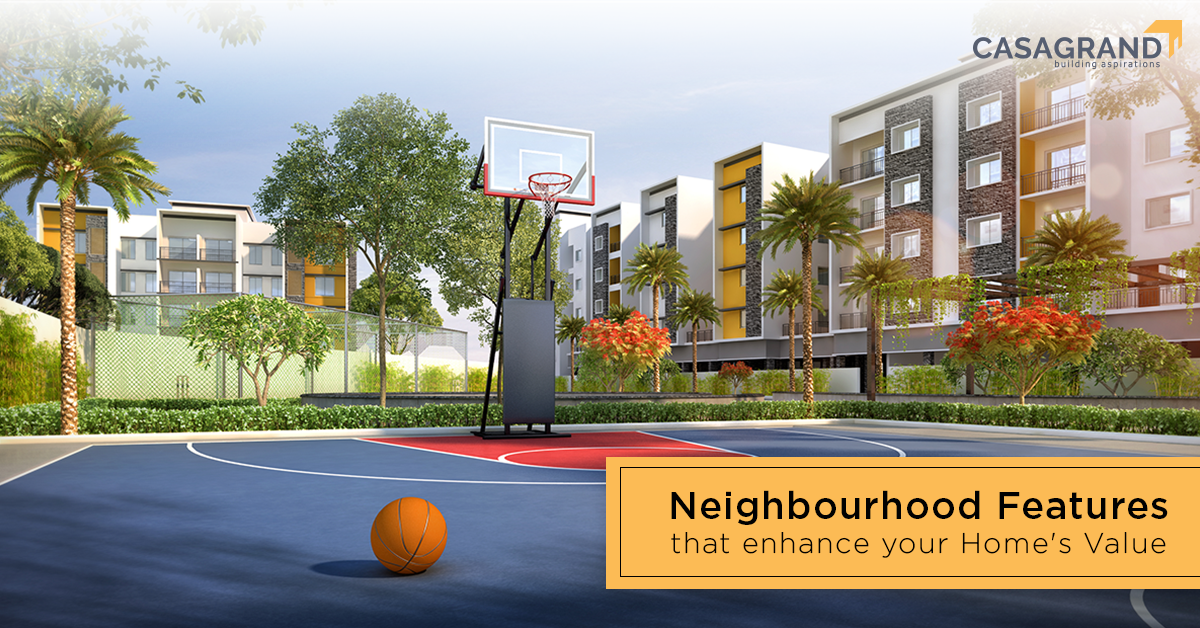 Neighbourhood Features that enhance your home's value