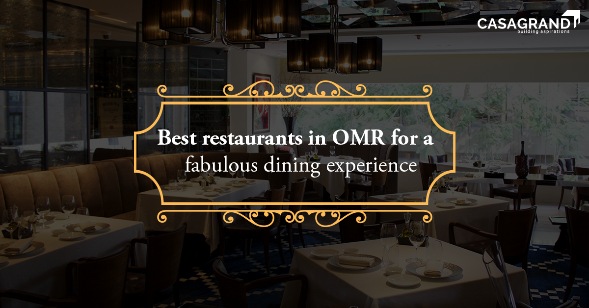 Best restaurants in OMR for a fabulous dining experience