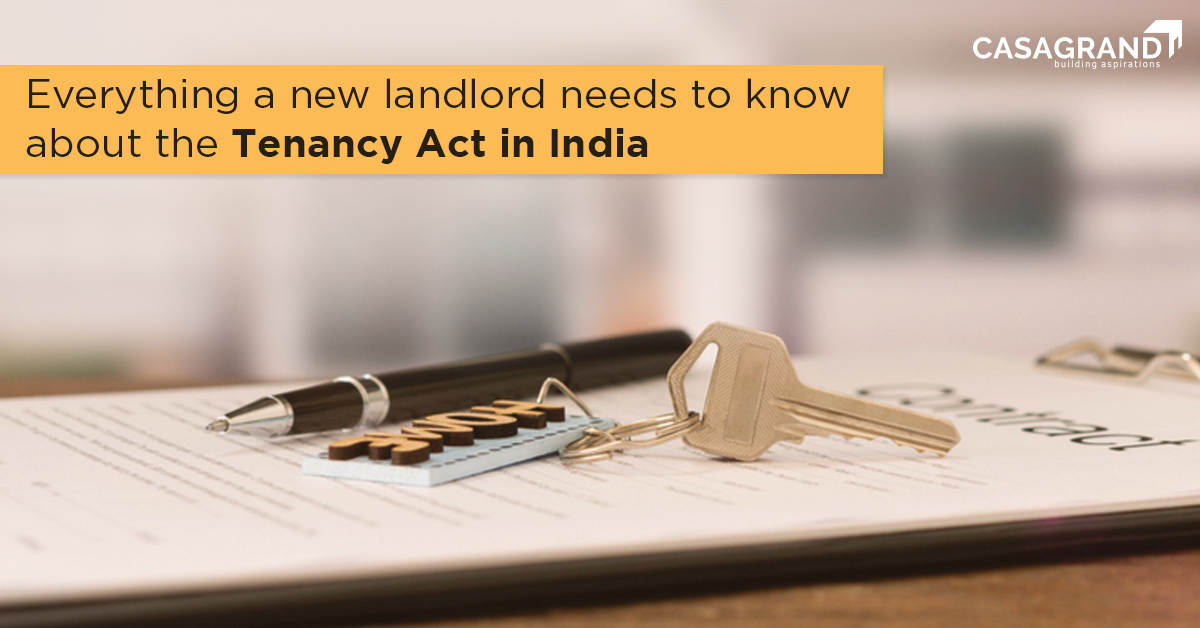 EVERYTHING A NEW LANDLORD NEEDS TO KNOW ABOUT THE TENANCY ACT IN INDIA