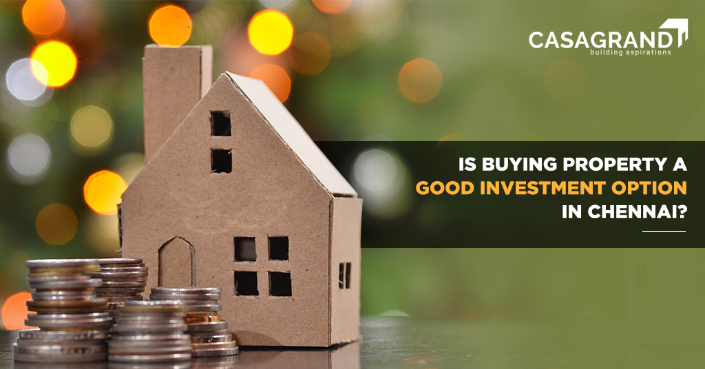 Is Buying Property a Good Investment Option in Chennai?