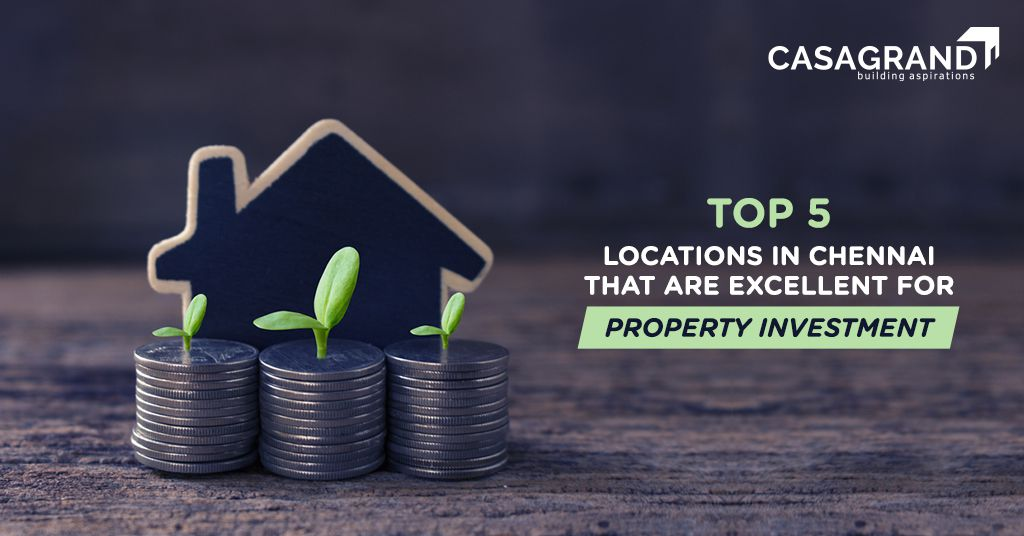Top 5 locations in Chennai that are excellent for property investment