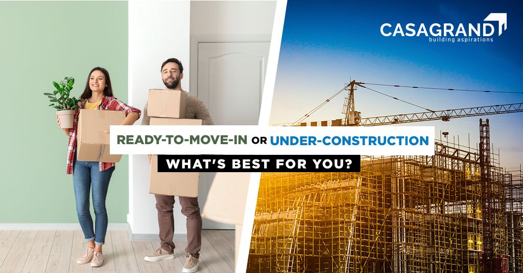 Ready-to-move-in or under-construction: What's best for you?